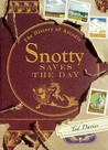 Snotty Saves the Day (The History of Arcadia, #1)