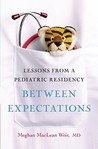 Between Expectations: Lessons from a Pediatric Residency