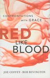 Red Like Blood: Confrontations with Grace