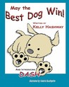 May the Best Dog Win by Kelly Hashway