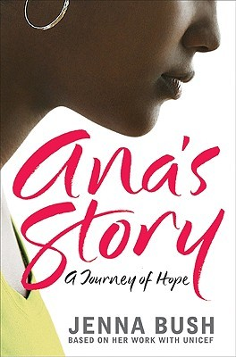 Ana's Story by Jenna Bush