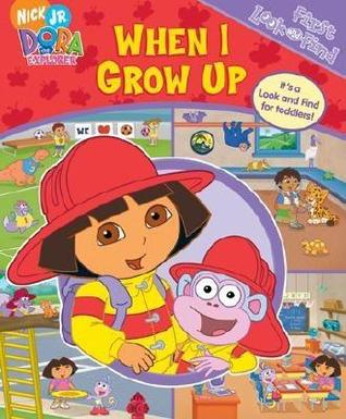 When I Grow Up: First Look & Find (Dora The Explorer)