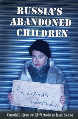 Russia's Abandoned Children: An Intimate Understanding