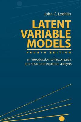 Latent Variable Models by John C. Loehlin