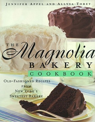 The Magnolia Bakery Cookbook by Jennifer Appel