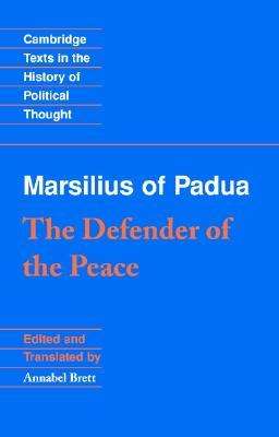 The Defender of the Peace (Cambridge Texts in the History of Political Thought)