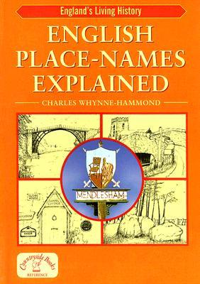 English Place Names Explained (England's Living History)