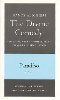 The Divine Comedy, III. Paradiso, Vol. III. Part 1: 1: Italian Text and Translation; 2: Commentary