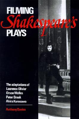 Filming Shakespeare's Plays by Anthony Davies