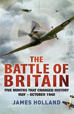 Five Months That Changed History, May-October 1940  - James Holland