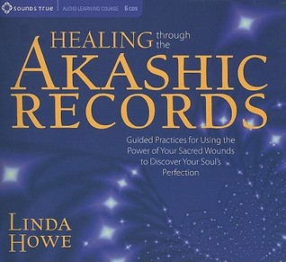 Healing Through the Akashic Records: Discovering Your Soul's Perfection