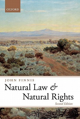 Natural Law and Natural Rights by John Finnis