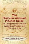The Physician Assistant Practice Guide: For Emergency Departments, Urgent Care Centers, and Office Practices