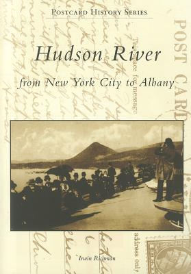 Hudson River: From New York City to Albany (Postcard History Series)