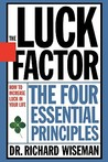 The Luck Factor: Changing Your Luck, Changing Your Life - The Four  Essential Principles