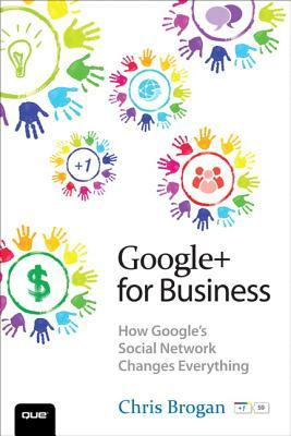 Google+ for Business by Chris Brogan