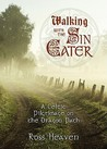 Walking with the Sin Eater: A Celtic Pilgrimage on the Dragon Path