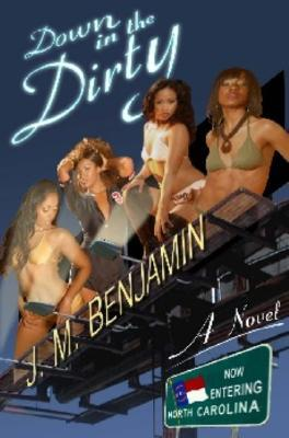 Down in the Dirty by J.M. Benjamin