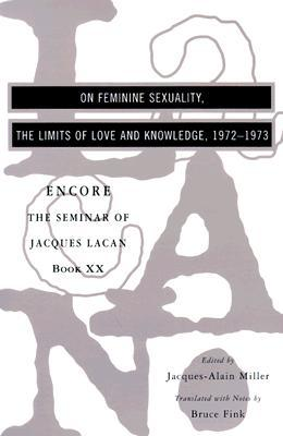 On Feminine Sexuality, the Limits of Love and Knowledge by Jacques Lacan
