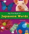 My First Book of Japanese Words (Bilingual Picture Dictionaries) (A+ Books)