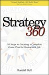 Strategy 360: 10 Steps to Creating a Complete Game Plan for Business and Life
