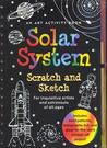 Solar System Scratch and Sketch: An Art Activity Book for Inquisitive Artists and Astronauts of All Ages