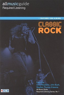 Classic Rock: All Music Guide Required Listening Series