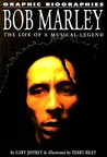 Bob Marley: The Life of a Musical Legend (Graphic Biographies)