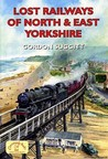 Lost Railways Of North And East Yorkshire