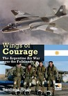 Wings of Courage: The Agentine Air War over the Falklands