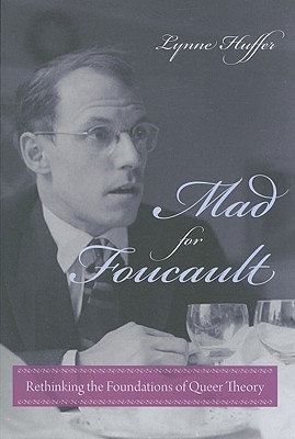Mad for Foucault by Lynne Huffer