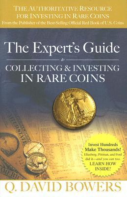 The Experts Guide to Collecting & Investing in Rare Coins