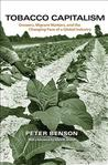 Tobacco Capitalism: Growers, Migrant Workers, and the Changing Face of a Global Industry