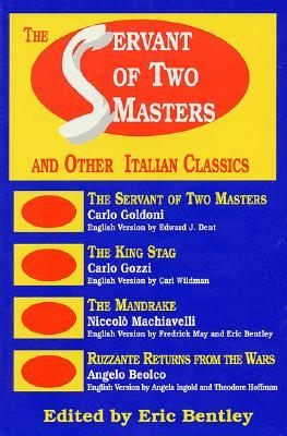 The Servant of Two Masters: And Other Italian Classics