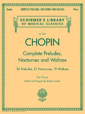 Complete Preludes, Nocturnes and Waltzes: For Piano
