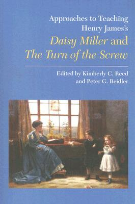 Henry James's Daisy Miller and the Turn of the Screw by Kimberly C. Reed