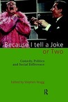 Because I Tell a Joke or Two: Comedy, Politics and Social Difference