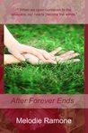 After Forever Ends by Melodie Ramone
