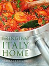 Bringing Italy Home (Mitchell Beazley Food S.)