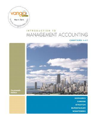 Introduction to Management Accounting-Full Book (14th Edition) (Charles T. Horngren Series in Accounting)