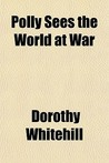 Polly Sees the World at War (Polly Pendleton, #4)
