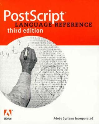 PostScript Language Reference [With Contains the Entire Text in PDF...]