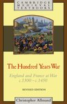 The Hundred Years War: England and France at War, c.1300-c.1450