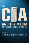The CIA and the Media: An Unfinished History