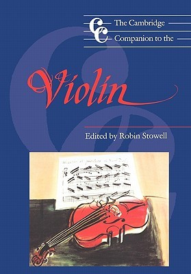 The Cambridge Companion to the Violin by Robin Stowell