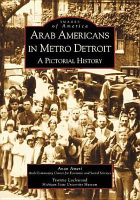 Arab Americans in Metro Detroit: A Pictorial History (Images of America: Michigan)