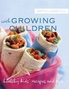 Eat Well Live Well With Growing Children (Eat Well Live Well With) (Eat Well Live Well With)