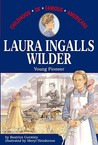 Laura Ingalls Wilder: Young Pioneer (Childhood of Famous Americans)