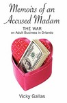 Memoirs of an Accused Madam: The War on Adult Business in Orlando