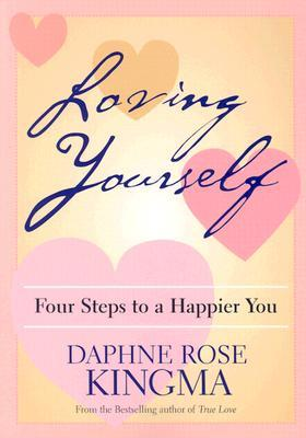 Loving Yourself: Four Steps to a Happier You